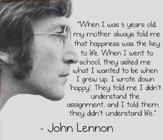 I told them they didnt understand life.   John Lennon.