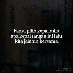Ideas Quotes Indonesia Sahabat So True Quotes Rindu, Quotes Lucu, Love Quotes Tumblr, Quotes Galau, Hurt Quotes, Mood Quotes, People Quotes, Daily Quotes, Funny Quotes