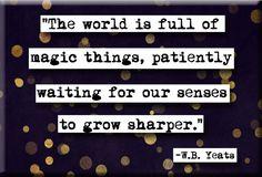 W. B. Yeats Magic Quote Magnet (no.858)