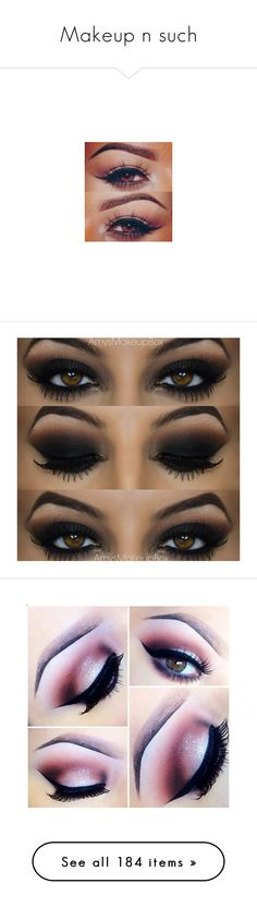Makeup n such by iimixedbeautyii on Polyvore featuring eyes, makeup, beauty products, eye makeup, eyeshadow, beauty, eye make up, maquiagem, filler and false eyelashes