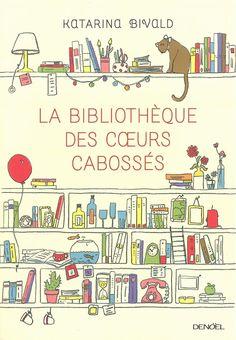 La bibliothèque des coeurs cabossés : roman / Katarina Bivald. Éditions Denoël