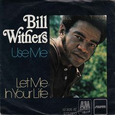 45cat - Bill Withers - Use Me / Let Me In Your Life - A - Germany -