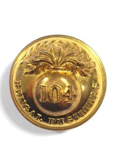 104th (Bengal Fusiliers) Regiment of Foot Large Victorian Officers Button.