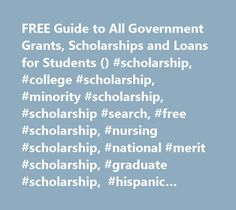 FREE Guide to All Government Grants, Scholarships and Loans for Students () #scholarship, #college #scholarship, #minority #scholarship, #scholarship #search, #free #scholarship, #nursing #scholarship, #national #merit #scholarship, #graduate #scholarship, #hispanic #scholarship, #art #scholarship, #music #scholarship, #undergraduate #scholarship, #fulbright #scholarship, #scholarship #application, #scholarship #for #woman, #african #american #scholarship, #scholarship #information…