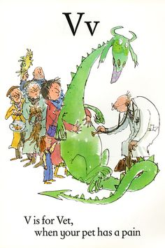 Sir Quentin Blake's Quirky Illustrated Alphabet Book - For some reason I feel like this is you and Sully at the vet.