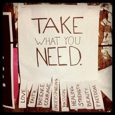 """photo of """"take what you need"""" sign by Katie North at UT in Austin - read the article! Great 'pay it forward' type idea"""