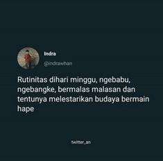 Tweet Quotes, Twitter Quotes, Mood Quotes, Daily Quotes, Life Quotes, Quotes Lucu, Quotes Galau, Jokes Quotes, Funny Quotes