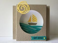 Sailboat Birthday Greetings - SU - Swirly Bird, Sprinkles of Life, Swirly Scribbles Thinlits by Lisa Martz Fun Fold Cards, Folded Cards, Cute Cards, Birthday Greetings, Birthday Cards, Happy Birthday, Su Swirly Scribbles, Nautical Cards, Workshop