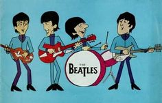 The Beatles Cartoon..this is how i learned the songs