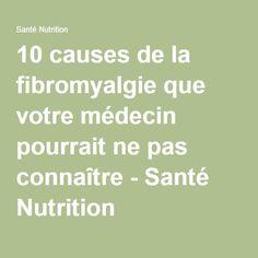 10 causes de la fibromyalgie que votre médecin pourrait ne pas connaître - Santé Nutrition Le Mal A Dit, Nutrition, Health Tips, Collier Cervical, Math Equations, Activities, Solution, Cartilage, Bio