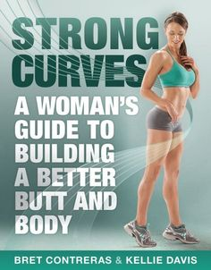 Reading this right now and doing the exercises. They're awesome so far! --------------- Strong Curves: A Woman's Guide to Building a Better Butt and Body/Bret Contreras, Kellie Davis