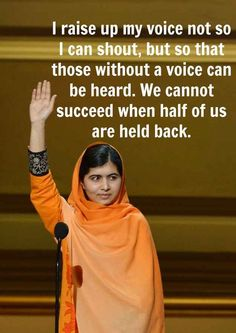 12 Powerful And Inspiring Quotes From Malala Yousafzai The youngest and strongest Nobel Peace Prize recipient of all times in my eyes! ... She moves Mountains and will continue to do so... Beautiful and Bravest of Brave ♡