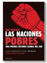 Las naciones pobres : una posible historia global del Sur / Vijay Prashad ; prólogo de Boutros Boutros-Ghali ; traducción de Ricardo García Pérez