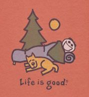 ok, apparently i just all life is good shirts involving dogs and camping.  and long sleeves.