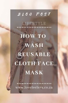 Now that we must wear masks to protect ourselves when in public. Reusable cloth masks have become the new normal. So, here is how to best wash your reusable cloth face mask.  How often to wash your mask. What to use to wash your mask. Which should you do? to machine wash or to hand wash your face mask. The LOVELEELERA Blog Clean Face, Me Clean, Cute Gift Boxes, Cute Gifts, Hand Washing, Washing Clothes, Water Solutions, What To Use, Best Face Mask
