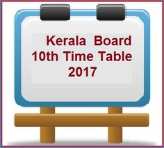 Kerala 10th Time Table 2017: Kerala Matric Exam Schedule 2017 :Kerala 10th Exam Routine 2017 keralaresults.nic.in