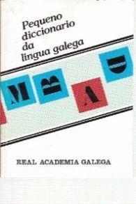 PEQUENO DICCIONARIO DA LINGUA GALEGA REAL ACADEMIA
