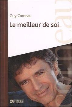 Le meilleur de soi: Amazon.ca: Guy Corneau: Books