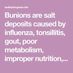 Bunions are salt deposits caused by influenza, tonsillitis, gout, poor metabolism, improper nutrition, rheumatic infections, and uncomfortable shoes. It seriously affects your everyday life. Many people are unable to find fitting footwear, which is quite frustrating, and that's not even mentioning bunions' unattractive appearance. Here's a simple, effective recipe to get rid of bunions: -Pour …