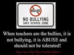 """""""Bullying teachers can act by using degrading words and treatment, as well as physical punishments. Other school employees besides teachers can bully students, including coaches, custodians, security personnel, and the front office staff, even the principal."""""""