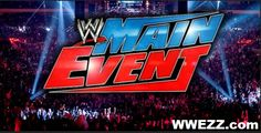 Reason Why WWE Network Is Airing Main Event Live, New Ultimate Warrior Interviews, Wwe Events, Wwe Main Event, Maine, Tyson Kidd, Sheamus, Full Show, Wrestling News, Total Divas, Wwe News