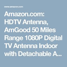 Amazon.com: HDTV Antenna, AmGood 50 Miles Range 1080P Digital TV Antenna Indoor with Detachable Amplifier & 9.8ft Coax Cable for Highest Performance - Upgraded Version Better Reception - Super Thin-Transparent: Home Audio & Theater