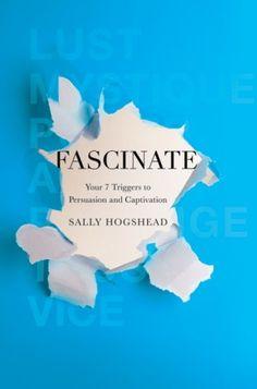 http://www.amazon.com/Fascinate-Your-Triggers-Persuasion-Captivation/dp/0061714704/ref=sr_1_1?s=books=UTF8=1351171536=1-1=fascinate