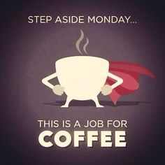 Have no fear! Coffee is here! #superhero #coffeetime