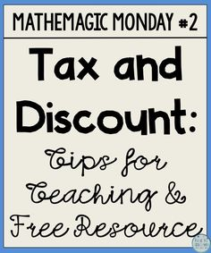 One of the many reasons that I fell in love with teaching middle school math is that the material is super relevant. Students are learning skills that will stick with them for years to come. One of my favorite topics to teach is percent of change, specifically tax and discount. Here are some things to keep in mind when teaching tax and discount to your students. By Free to Discover
