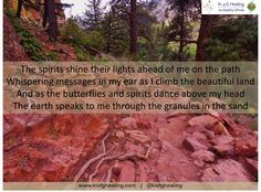 The spirits shine their lights ahead of me on the path, whispering messages in my ear as I climb the beautiful land and as the butterflies and spirits dance above my head, the earth speaks to me through the granules in the sand.   #Sanitas #Colorado