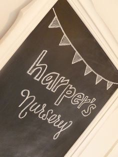Harper's Nursery Chalkboard/ Reminder: Check-out their H maternity picture on her blog since it can't be pinned.