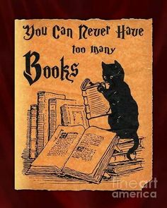 You can never have too many Books.