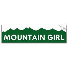 Mountain Girl Bumper Sticker.   Click on sticker to order.   #mountains #girl #mountaingirl #bumpersticker #lovemountains