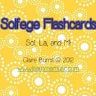 Solfege Flashcards for Teaching Sightsinging - Sol, La, and Mi - excellent resource!