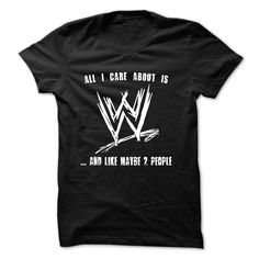 All I Care is WWE T Shirt, Hoodie, Sweatshirt
