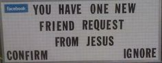 """""""You have one new Friend request""""  — Funny Church Signs"""