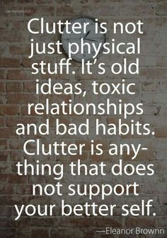 I needed to hear this. Time to declutter