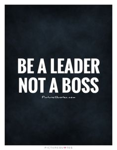 Be a leader not a boss. Boss Quotes, Quotations, Qoutes, Picture Quotes, Business Women, Quote Of The Day, Affirmations, Inspirational Quotes, Writing