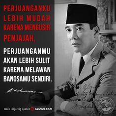 13 Best Bung Karno Images Soekarno Quotes Quotes