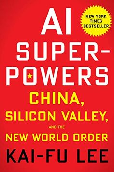 AI Superpowers: China, Silicon Valley, and the New World Order by Kai-Fu Lee - Houghton Mifflin Harcourt Got Books, Books To Read, Machine Learning Book, Playboy, Houghton Mifflin Harcourt, Trust, Free Pdf Books, Thing 1, New World Order
