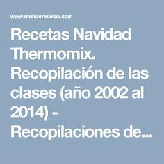 Recetas Navidad Thermomix. Recopilación de las clases (año 2002 al 2014) - Recopilaciones de recetas - MundoRecetas.com