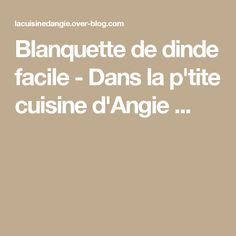 Blanquette de dinde facile - Dans la p'tite cuisine d'Angie ...