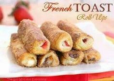 French Toast Roll-Up's What a great way to change the way your morning starts!  batches until golden brown, turning them to cook and brown on all sides. Add butter to the pan as needed.Add cooked rolls immediately from the pan to the cinnamon sugar and roll until completely covered in sugar. You can serve with syrup for dipping but I think they're perfectly good all by themselves