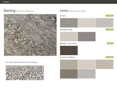 Sterling. Granite Collection . Natural stone slabs. Daltile. Behr. Valspar Paint. Ralph Lauren Paint. Sherwin Williams.  Click the gray Visit button to see the matching paint names.