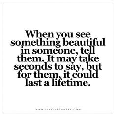 When You See Something Beautiful in Someone