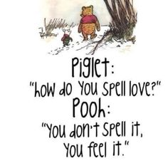 .................the wisdom of Pooh!