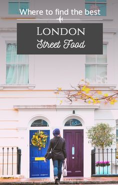 #ad Where to Find the Best London Street Food - great snacks, fresh veggies and so much more!