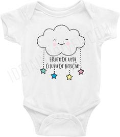 Body Bebê Infantil Fruto de Uma Chuva de Benção ( Nuvem ) Girl M, Cute Babies, Kids Fashion, Baby Boy, Rompers, Style Inspiration, T Shirt, Clothes, Funny Clothes