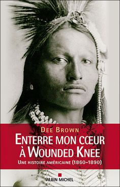 Enterre mon coeur à Wounded Knee * Dee Brown