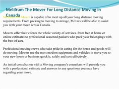 Meldrum the Mover is capable of to meet up all your long distance movingrequirements. From packing to moving to storage, M...
